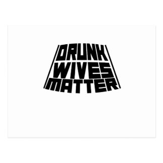 Drunk Wives Matter Postcard