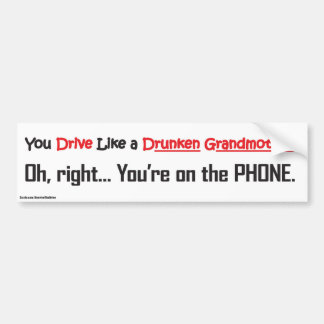 Drunken Grandmother/Cell Phone bumper sticker