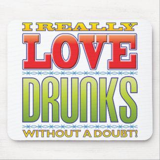 Drunks Love Mouse Pad