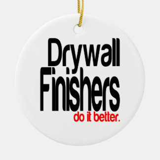 Drywall Finishers Do It Better Ceramic Ornament
