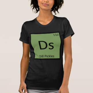 Ds - Dill Pickles Chemistry Periodic Table Symbol T-Shirt