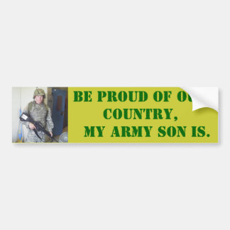 DSCF0215, Be Proud of Our country,   My Army So... Bumper Sticker