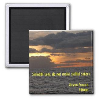 DSCN1469, Smooth seas do not make skillful sail... Square Magnet