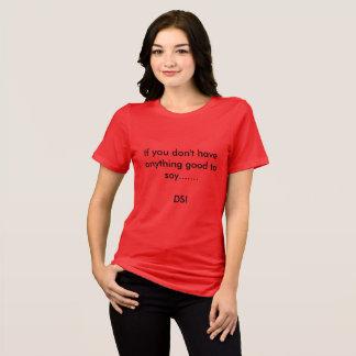 DSI Don't say it T-Shirt