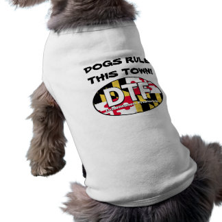DTF Dogs Rule This Town Dog Shirt