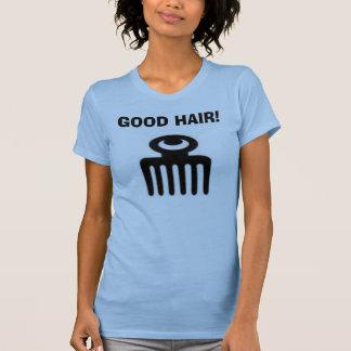 DUAFE, GOOD HAIR! T-Shirt