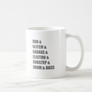 Dub Electro Glitch Dubstep Drum and Bass shirt Coffee Mug