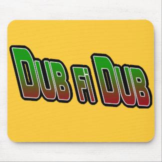 Dub fi Dub Mouse Pad