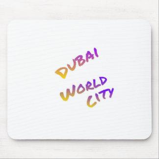 Dubai world city, colorful text art mouse pad