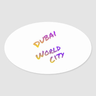 Dubai world city, colorful text art oval sticker