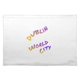 Dublin world city, colorful text art placemat
