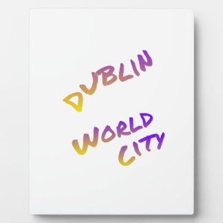 Dublin world city, colorful text art plaque