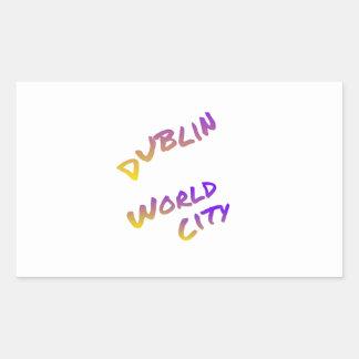 Dublin world city, colorful text art rectangular sticker