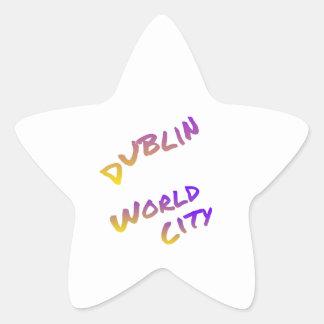 Dublin world city, colorful text art star sticker
