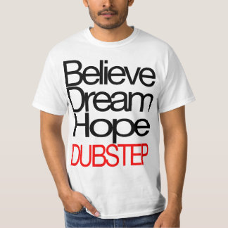 Dubstep Believe t-shirt (ON SALE)