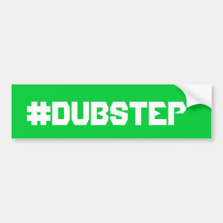 Dubstep bumpersticker bumper sticker