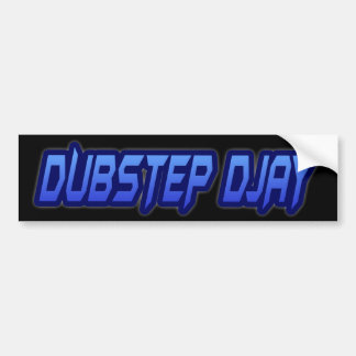 DUBSTEP DJAY BUMPER STICKER