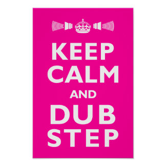 DUBSTEP Keep Calm- Any Color! Poster