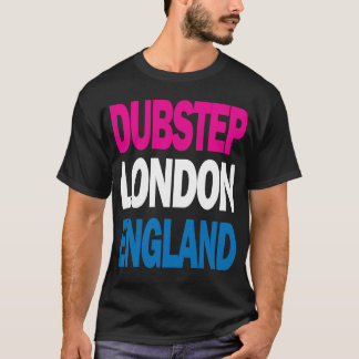Dubstep London England t-shirt