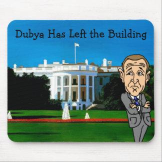Dubya Has Left the Building Mousepad