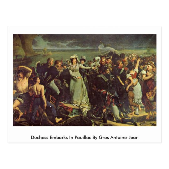 Duchess Embarks In Pauillac By Gros Antoine-Jean Postcard
