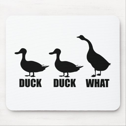 Duck Duck What Goose Mouse Pads