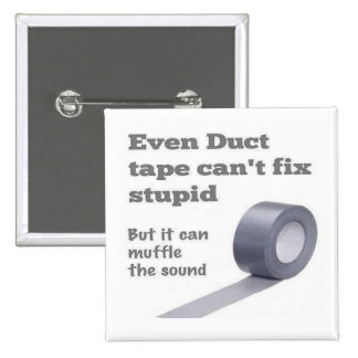 Duct tape can't fix stupid pinback buttons