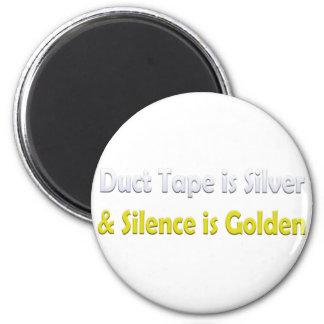 Duct tape is Silver 6 Cm Round Magnet