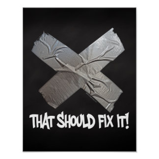 Duct Tape Should Fix It Poster