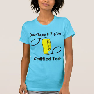 Duct Tape & Zip Tie Certified Tech T-Shirt
