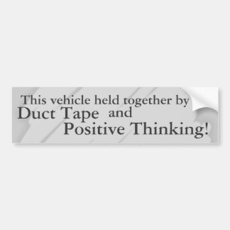 Ductape and Positive Thinking Bumper Sticker