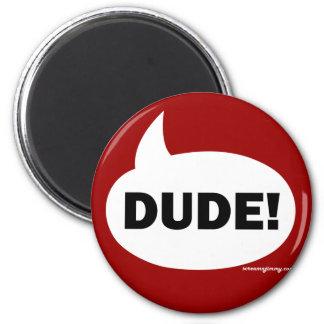 DUDE 1b Magnet