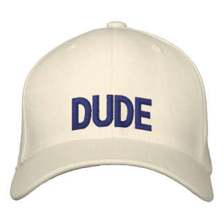 Dude Embroidery Cap Hat