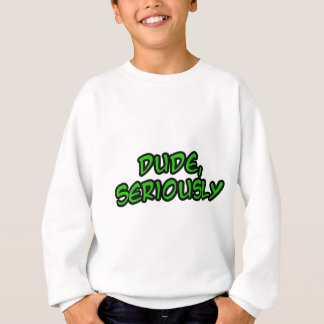 dude, seriously cool design sweatshirt