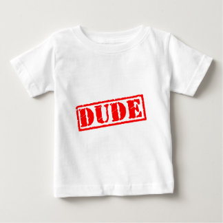 Dude Stamp Baby T-Shirt