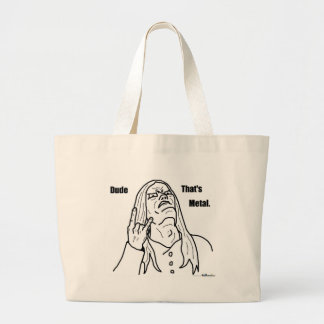 dude that's metal large tote bag