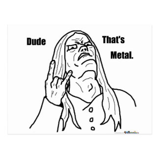 dude that's metal postcard