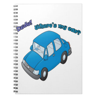 Dude!Where is my car? Notebook
