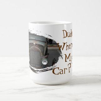 Dude, Where's My Car??? Coffee Mug