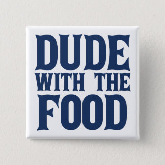 Dude With The Food Blue 15 Cm Square Badge