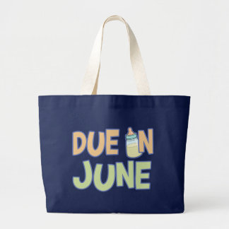 Due In June Large Tote Bag