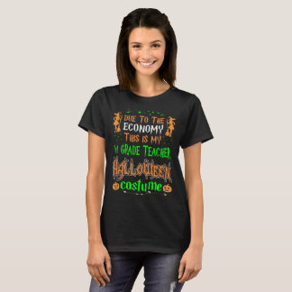 Due To Economy 1st Grade Teacher Costume Halloween T-Shirt