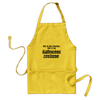 DUE TO THE ECONOMY, THIS IS MY HALLOWEEN COSTUME STANDARD APRON