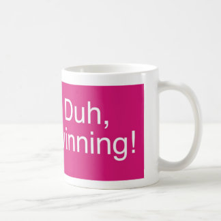 Duh Winning Magenta Coffee Mug