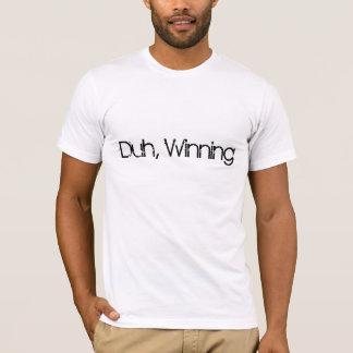 Duh, Winning (Sleek) T-Shirt
