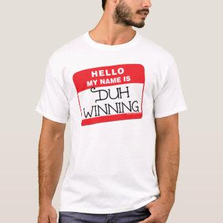 Duh Winning T-Shirt