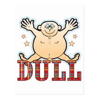 Dull Fat Man Postcard