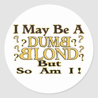 """DUMB BLOND"" ROUND STICKER"