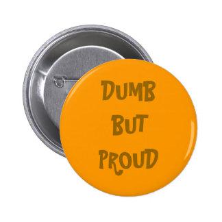 """""""Dumb but Proud"""" Button"""