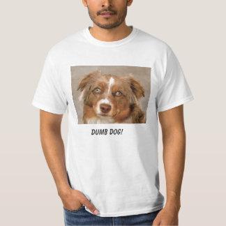 Dumb Dog! T-Shirt